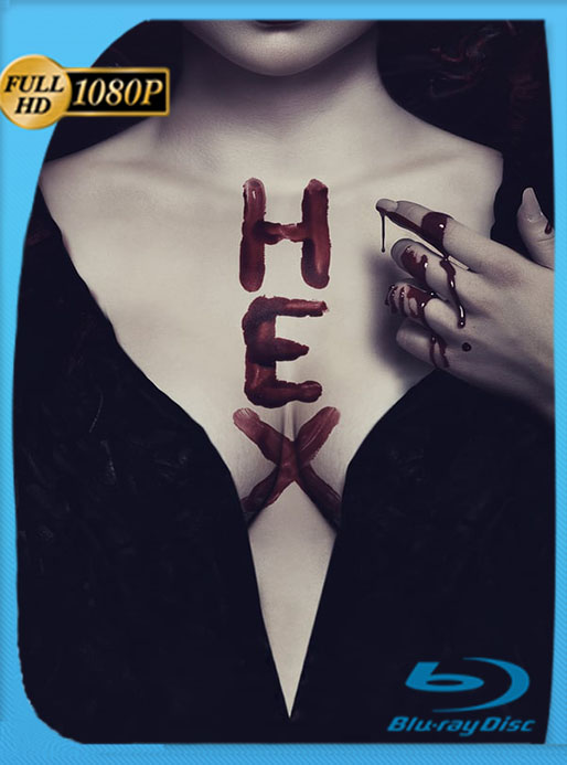 Hex (Fuerzas Malignas) (2018) HD 1080p Latino [GoogleDrive] [tomyly]