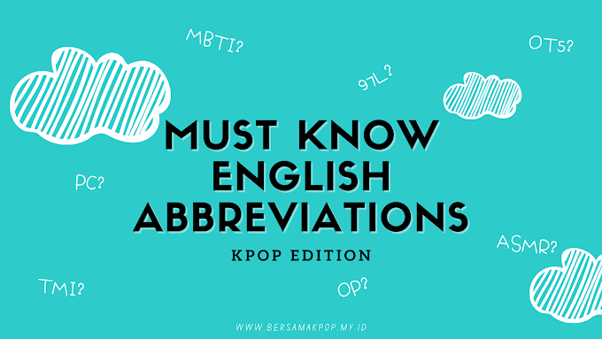 7 Akronim Bahasa Inggris yang Harus Dipahami K-Popers