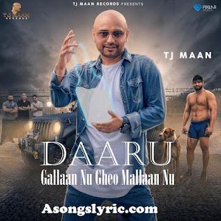 Daaru Gallaan Nu Gheo Mallaan Nu TJ Maan Song Lyrics Mp3 Download