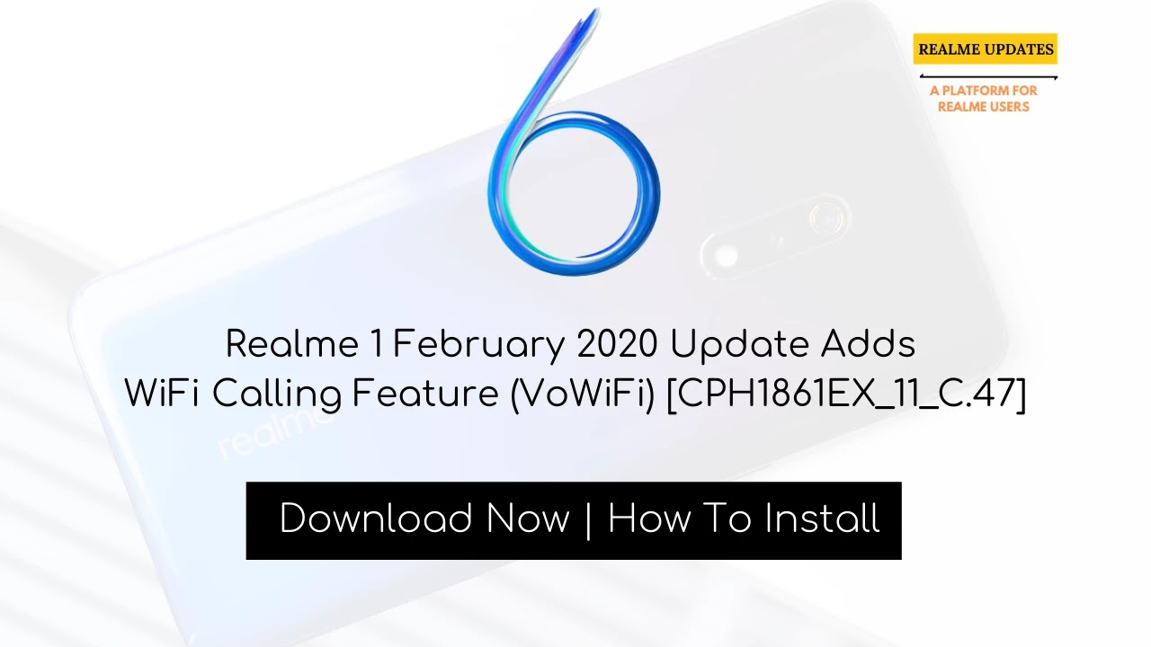 Realme 1 February 2020 Security Patch Update Adds WiFi Calling Feature (VoWiFi) [CPH1861EX_11_C.47] - Realme Updates