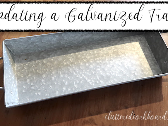 Updating a Budget Friendly Find Farmhouse Style Galvanized Tray // DIY