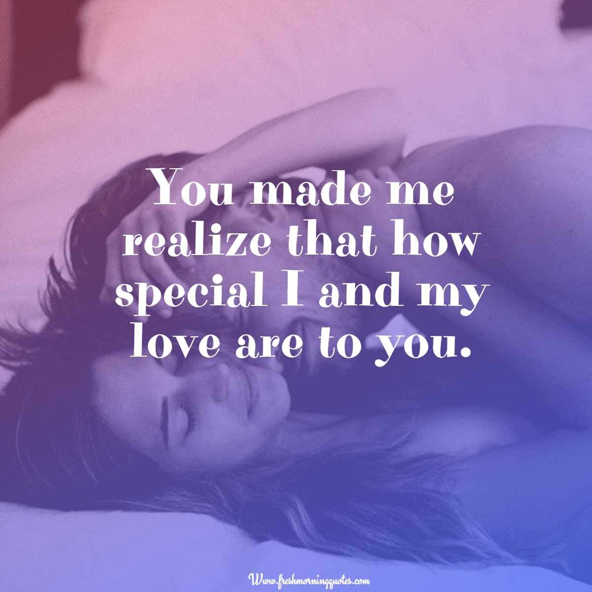 you made me realize how special you are