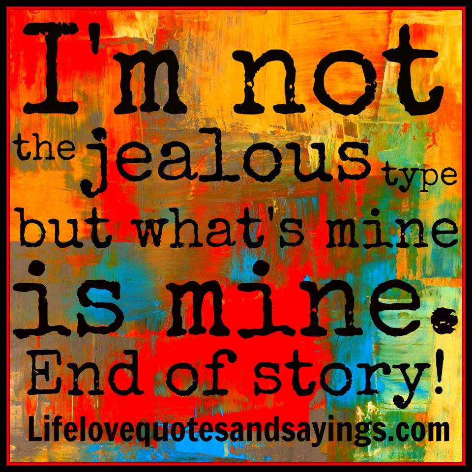 I m the jealous type quotes