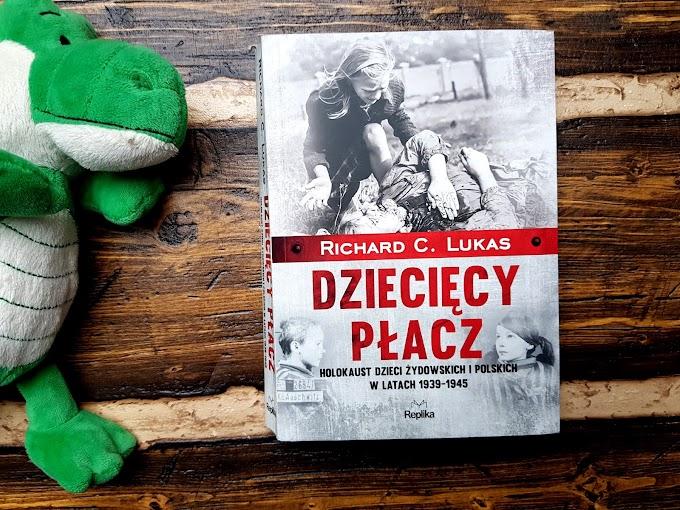 DZIECIĘCY PŁACZ. HOLOKAUST DZIECI ŻYDOWSKICH I POLSKICH W LATACH 1939 - 1945