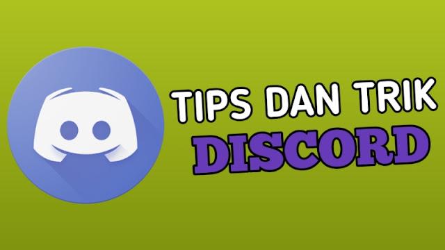Tips dan Trik DIscord dan Cara Menggunakan DIscord
