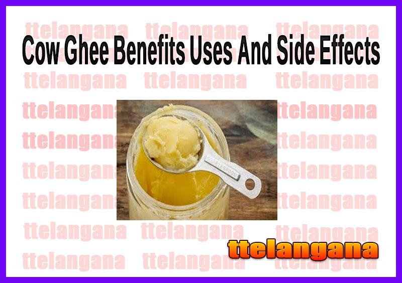 Cow Ghee Benefits Uses And Side Effects