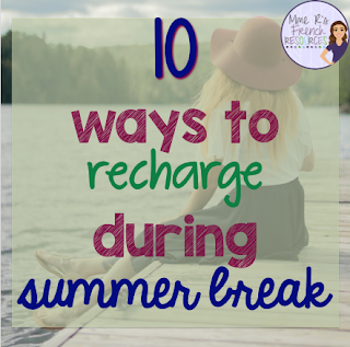 Tips for teachers on how to recharge over the summer months.