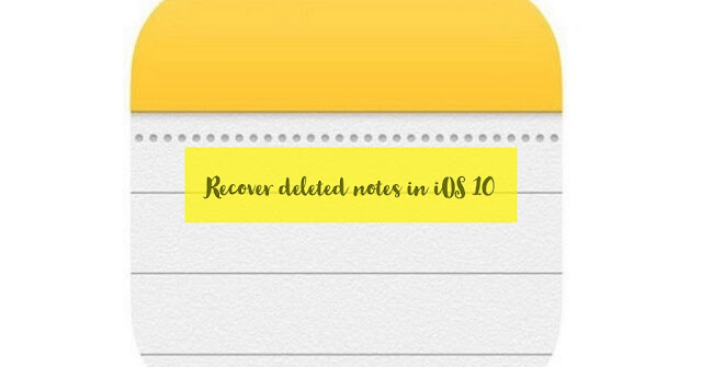 How-to-recover-deleted-notes-in-iOS-10-from-your-iPhone-iPad-from-notes-app