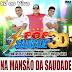 CD AO VIVO POP SAUDADE 3D - NA MANSÃO DA SAUDADE ICOARACI 18-05-18 DJ PAULINHO BOY