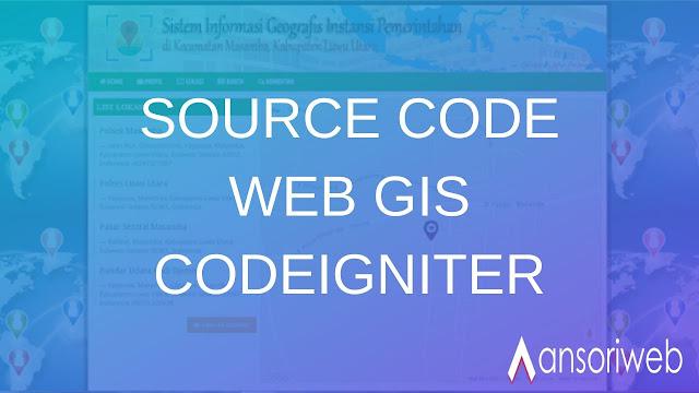 Download Source Code Web GIS dengan Codeigniter