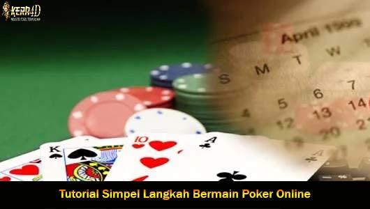 Tutorial Simpel Langkah Bermain Poker Online