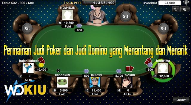 Permainan Judi Poker dan Judi Domino yang Menantang dan Menarik
