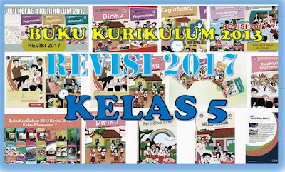 Geveducation: Download Buku Kurikulum 2013 Revisi 2017 2018 2019 Kelas 5 SD