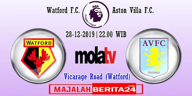 Prediksi Watford vs Aston Villa — 28 Desember 2019