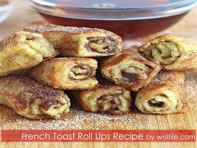 French Toast Roll Ups Recipe #Bakery