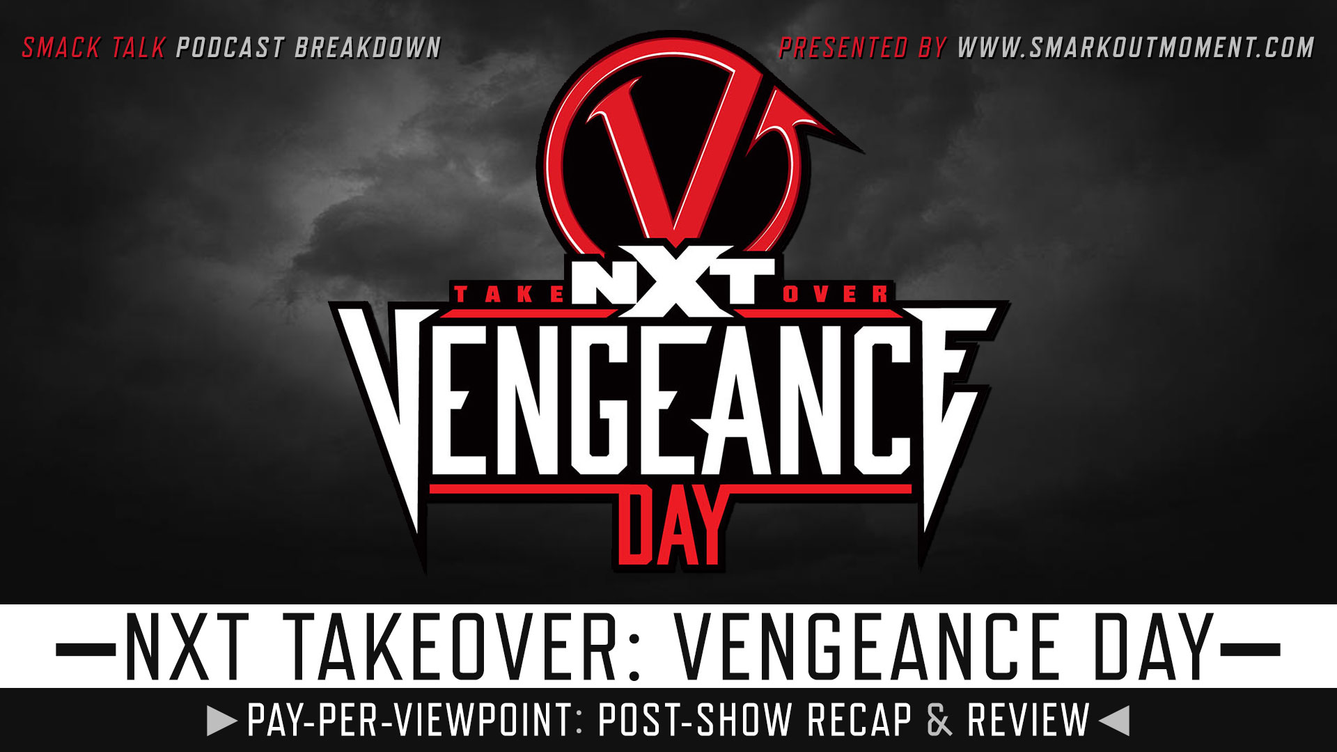 WWE NXT TakeOver: Vengeance Day Recap and Review Podcast