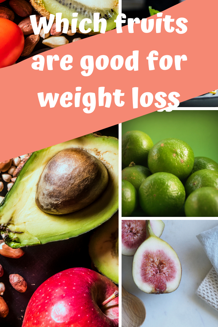 Can you eat fruits to loss weight fast ? Which Fruits are good for weight loss?