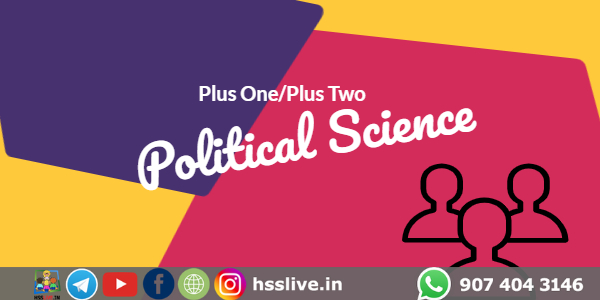 Higher Secondary Plus One/Plus Two Politics Study Notes and Question Bank