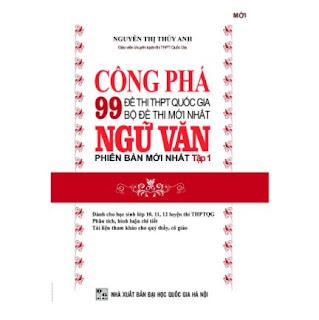 Công Phá 99 Đề Thi THPT Quốc Gia Bộ Đề Thi Mới Nhất Ngữ Văn Tập 1ebook PDF-EPUB-AWZ3-PRC-MOBI