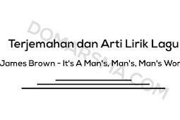 Terjemahan dan Arti Lirik Lagu James Brown - It's A Man's, Man's, Man's World