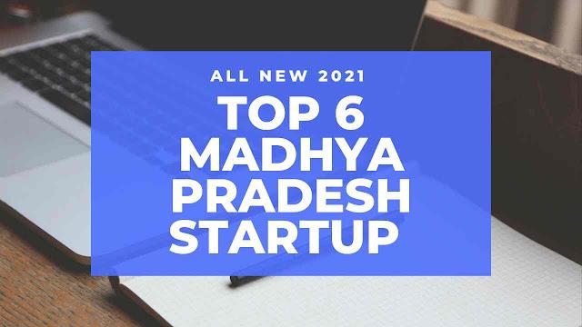 Top 6 Madhya Pradesh Startup's   India's Startup