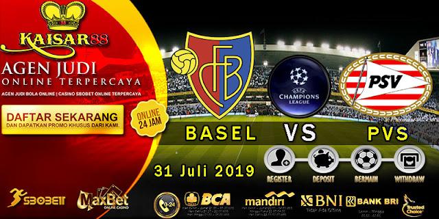 Prediksi Bola Terpercaya Liga UEFA Champions Basel vs PSV 31 Juli 2019