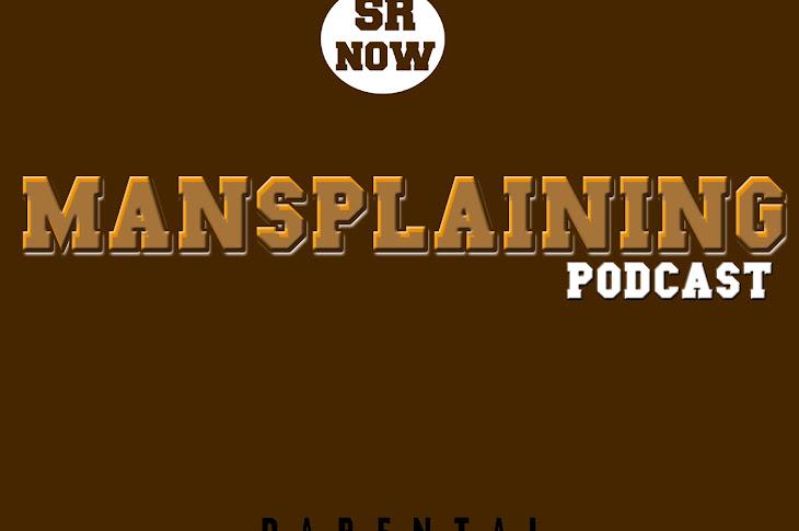 SR Now Mansplaining - Episode 43: Netflix Wealthy