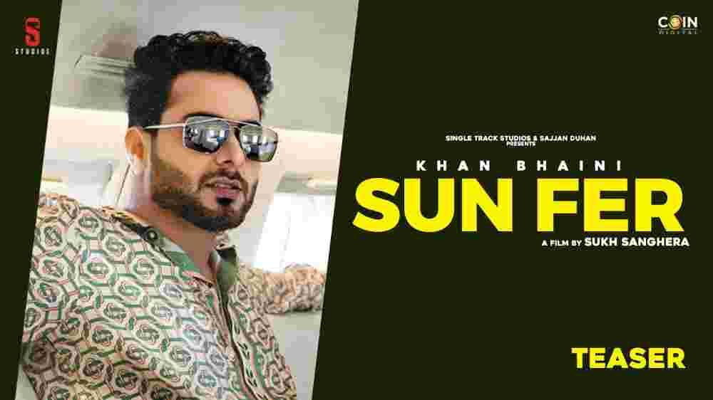 Sun Fer Lyrics - Khan Bhaini
