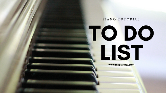 Piano Tutorial To-Do List