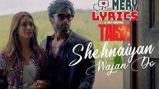 Shehnaiyan Wajan Do Lyrics By Taish