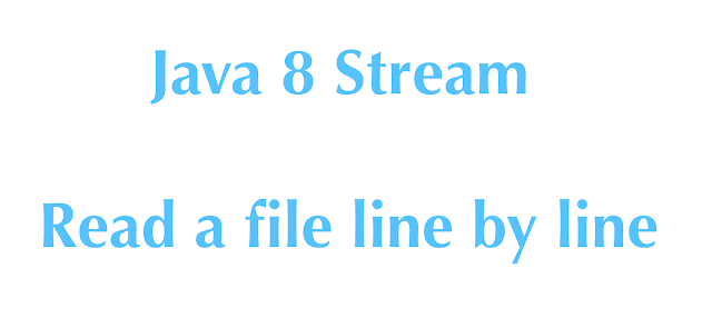 Java 8 Stream – How to Read a file line by line