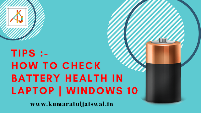 How to check your battery health in windows 10