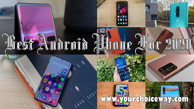 Best Android Phone For 2020 - Your Choice Way