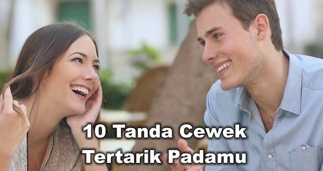 10 Tanda Cewek Tertarik Padamu