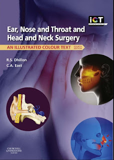 Ear, Nose and Throat and Head and Neck Surgery An Illustrated Colour Text 4th Edition