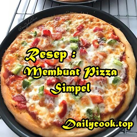 Resep Membuat Pizza Simpel & Mudah
