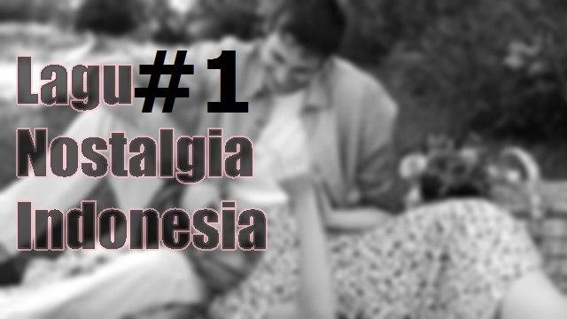 10 Daftar Lagu Tembang Kenangan Nostalgia Indonesia Versi Seni Mania #1