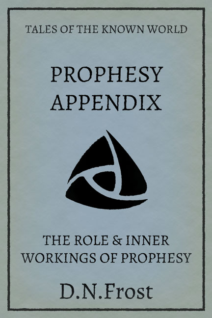 Prophesy Appendix: download your guide to the prophetic gift www.DNFrost.com/prophesy #TotKW A prophetic exclusive by D.N.Frost @DNFrost13 Part of a series.