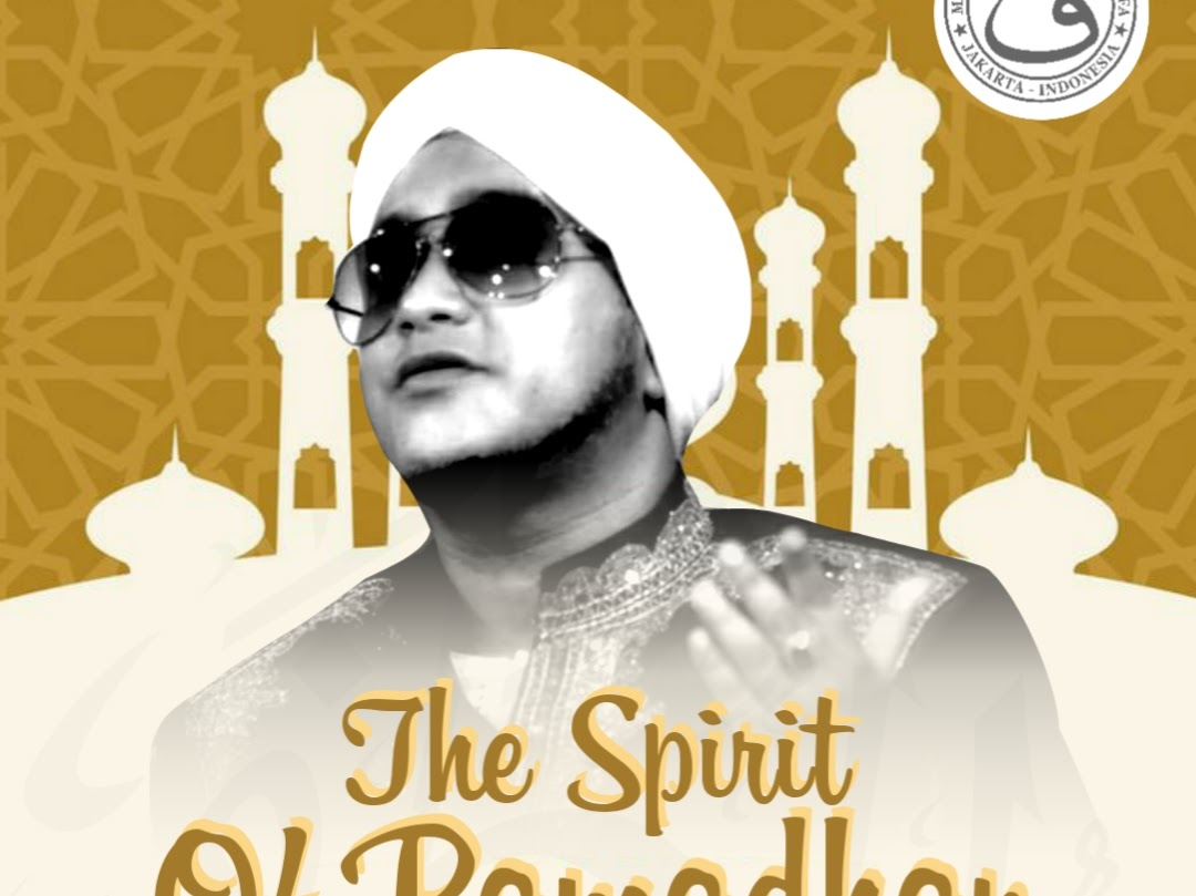 The Spirit Of Ramadhan Nurul Musthofa