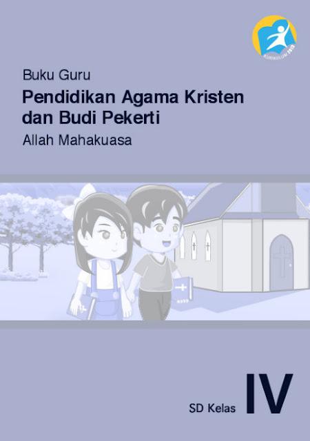 Download Buku Guru Kurikulum 2013 SD Kelas 4 Mata Pelajaran Pendidikan Agama Kristen dan Budi Pekerti