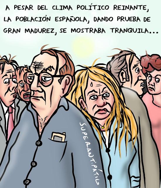 A pesar del clima político reinante, la población española, dando prueba de gran madurez, se mostraba tranquila.
