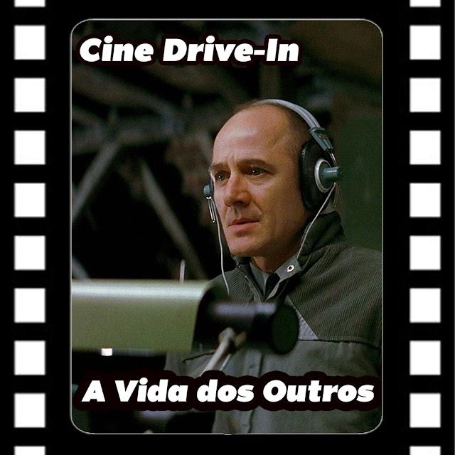 Cine Drive-in # 11 - A Vida dos Outros
