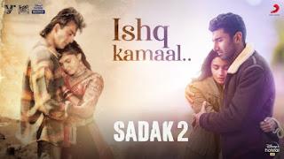 Ishq Kamaal Lyrics Sadak 2 | Javed Ali