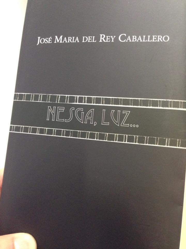 LA MIRADA ACTUAL: José María del Rey Caballero: Reedición de su ...