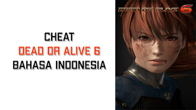 Tutorial Ngecheat game Dead or Alive 6 terbaru 2020