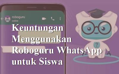 Keuntungan Menggunakan Roboguru WhatsApp untuk Siswa