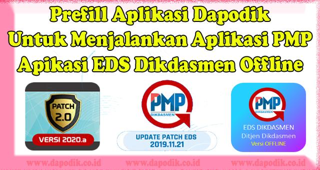Prefill Aplikasi Dapodik Untuk Menjalankan Aplikasi PMP - Apikasi EDS Dikdasmen Offline