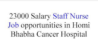 23000 Salary Staff Nurse Job opportunities in Homi Bhabha Cancer Hospital