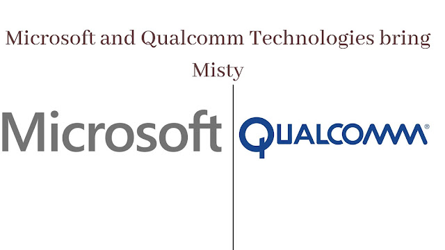 Microsoft and Qualcomm bring Misty