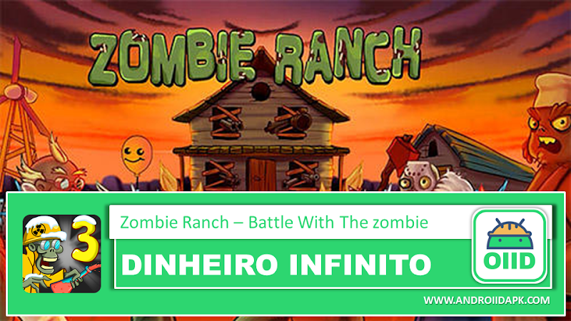 Zombie Ranch – Battle With The Zombie v2.2.5 – APK MOD HACK – Dinheiro Infinito